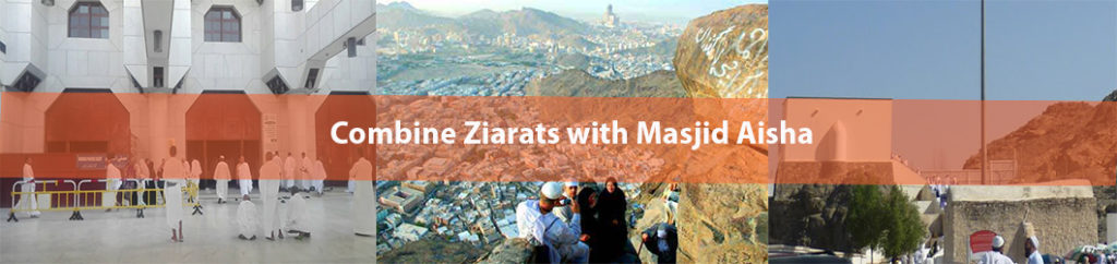 Combine Masjid Aisha with Ziarah
