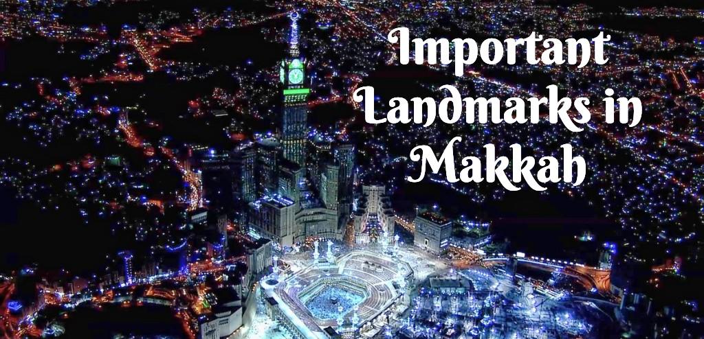 Important landmarks in Makkah