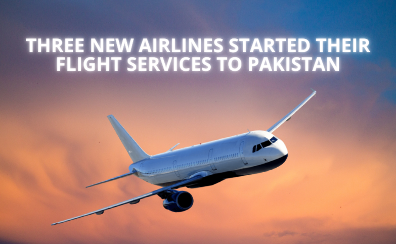 3 New Airlines Start Services to Pakistan